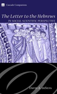 The Letter to the Hebrews in Social-Scientific Perspective
