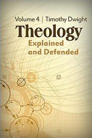 Theology: Explained and Defended, vol. 4