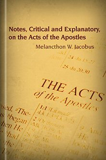 Notes, Critical and Explanatory, on the Acts of the Apostles