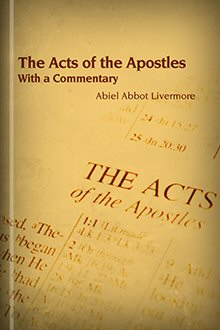 The Acts of the Apostles: With a Commentary