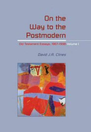 On the Way to Postmodern: Old Testament Essays 1967–1998, vol. I