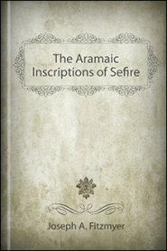 The Aramaic Inscriptions of Sefire
