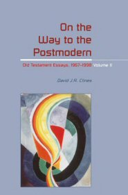 On the Way to Postmodern: Old Testament Essays 1967–1998, vol. II