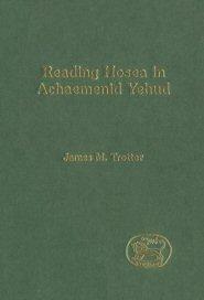 Reading Hosea in Achaemenid Yehud