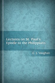 Lectures on St. Paul's Epistle to the Philippians