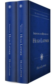 The Sermons of Hugh Latimer (2 vols.)