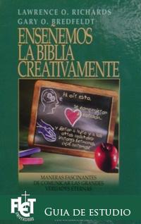 Enseñemos la Biblia creativamente (Guía de Estudio)
