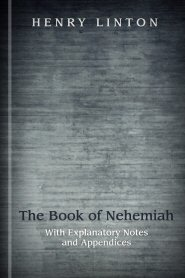 The Book of Nehemiah: With Explanatory Notes and Appendices