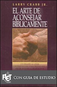 El arte de aconsejar bíblicamente (Guía de estudio)