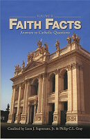 Faith Facts: Answers to Catholic Questions, Volume II