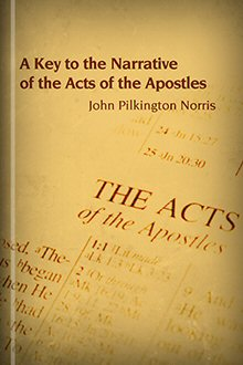 A Key to the Narrative of the Acts of the Apostles