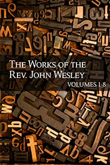 The Journal of the Rev. John Wesley, vols. 1–8