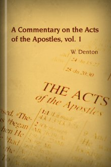 A Commentary on the Acts of the Apostles, Vol. 1