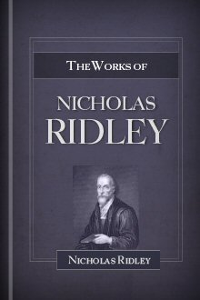 The Works of Nicholas Ridley