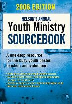 Nelson's Annual Youth Ministry Sourcebook, 2006 Edition