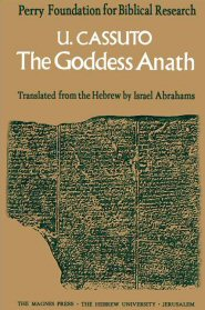 The Goddess Anath: Canaanite Epics on the Patriarchal Age