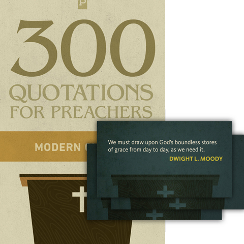 300 Quotations for Preachers from the Modern Church