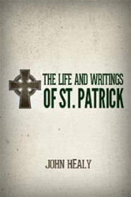 The Life and Writings of St. Patrick