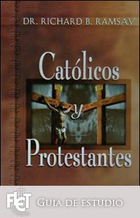 Católicos y protestantes: ¿Cuál es la diferencia? (Guía de estudio)