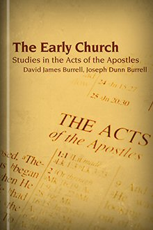 The Early Church: Studies in the Acts of the Apostles