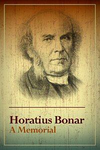 Horatius Bonar: A Memorial