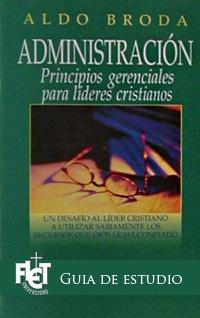 Administración: Principios gerenciales para líderes cristianos (Guía de estudio)