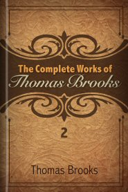 The Complete Works of Thomas Brooks, vol. 2