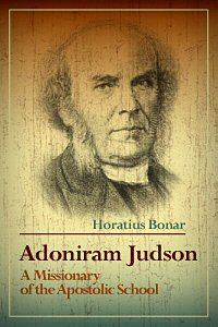 Adoniram Judson: A Missionary of the Apostolic School