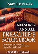 Nelson's Annual Preacher's Sourcebook, 2007 Edition