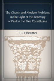 The Church and Modern Problems in the Light of the Teaching of Paul in the First Corinthians