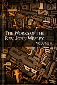 The Works of John Wesley, vol. 9