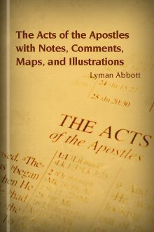 The Acts of the Apostles with Notes, Comments, Maps, and Illustrations