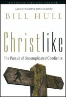 Christlike: The Pursuit of Uncomplicated Obedience