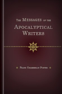 The Messages of the Apocalyptic Writers