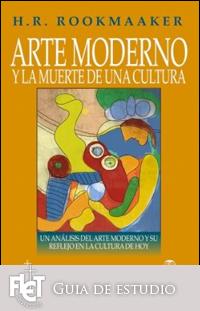 Arte moderno y la muerte de una cultura (Guía de estudio)