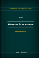The Person and Work of Christ in the Hebrew Scriptures: Minor Prophets