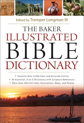 The Baker Illustrated Bible Dictionary Logos Bible Software