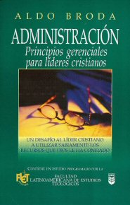 Administración: Principios gerenciales para líderes cristianos