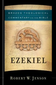Brazos Theological Commentary on the Bible: Ezekiel