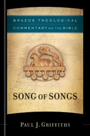 Brazos Theological Commentary on the Bible: Song of Songs