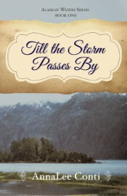 Till the Storm Passes By: Alaskan Waters Series, Book One
