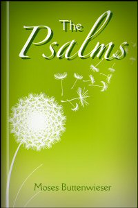 The Psalms: Chronologically Treated with a New Translation