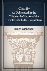 Charity: As Delineated in the Thirteenth Chapter of the First Epistle to the Corinthians