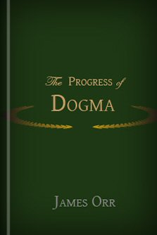 The Progress of Dogma: Being the Elliot Lectures