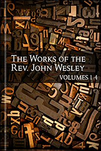 The Works of John Wesley, vols. 1–4