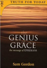 The Genius of Grace: The Message of Ephesians