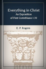 Everything in Christ: An Exposition of First Corinthians 1:30