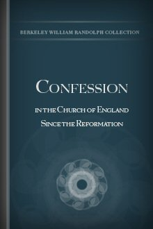 Confession in the Church of England since the Reformation