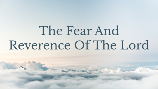 The Fear And The Reverence Of The Lord