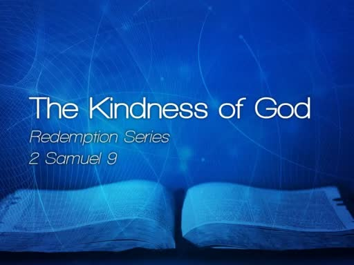 The Kindness of God - May 14, 2017